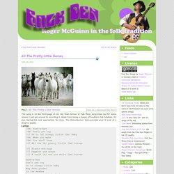 Roger McGuinn's Folk Den » Blog Archive » All The Pretty Little Horses
