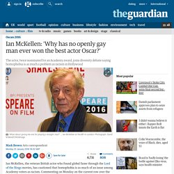 Ian McKellen: 'Why has no openly gay man ever won the best actor Oscar?'