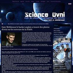 Gary McKinnon le hacker anglais a trouvé des photos d'ovni sur les serveurs de la NASA - UFO Science Ovni