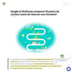 Google et McKinsey comptent 45 points de contact avant de réserver - Blog elloha