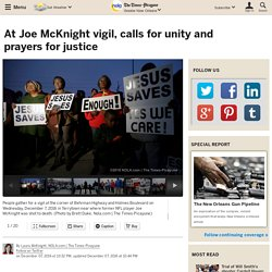 At Joe McKnight vigil, calls for unity and prayers for justice