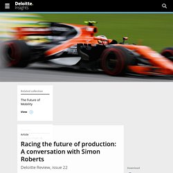 Formula One is a testing ground for Industry 4.0, as Simon Roberts, chief operating officer of McLaren Racing, explains. - Deloitte Review