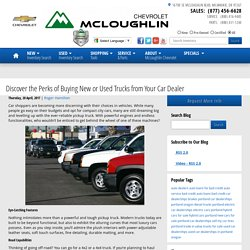 Discover the Perks of Buying New or Used Trucks from Your Car Dealer