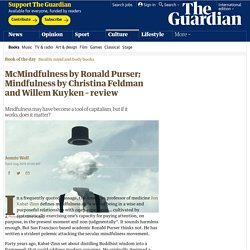 McMindfulness by Ronald Purser; Mindfulness by Christina Feldman and Willem Kuyken – review