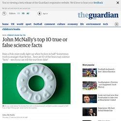 John McNally's top 10 true or false science facts