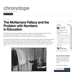 The McNamara Fallacy and the Problem with Numbers in Education