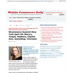 Mcommerce Summit New York April 29: Macy's, Target, Sephora, Capital One, GameStop, Forrester - Mobile Commerce Daily - Content