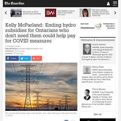 Kelly McParland: Ending hydro subsidies for Ontarians who don't need them could help pay for COVID measures