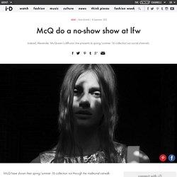 McQ do a no-show show at lfw