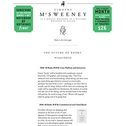 McSweeney's Internet Tendency: The Future of Books.