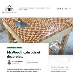 McWoodinc, du bois et des projets