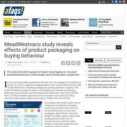 MeadWestvaco study reveals effects of product packaging on buying behaviour