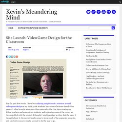 Site Launch: Video Game Design for the Classroom