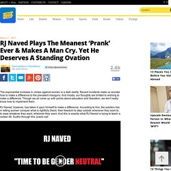 RJ Naved Plays The Meanest 'Prank' Ever & Makes A Man Cry. Yet He Deserves A Standing Ovation