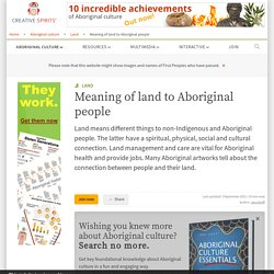 Meaning of land to Aboriginal people - Creative Spirits