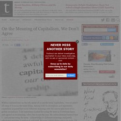 On the Meaning of Capitalism, We Don't Agree