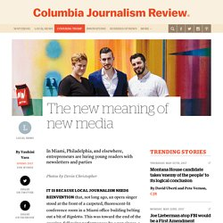 The new meaning of new media - Columbia Journalism Review
