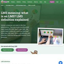 Qu'est-ce qu'un LMS. Que signifie LMS. Définition de système de gestion de l'apprentissage