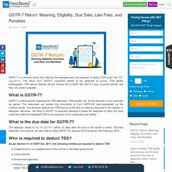 GSTR-7 Return: Meaning, Eligibility, Due Date, Late Fees, and Penalties