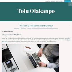 The Meaning That Defines an Entrepreneur – Tolu Olakanpo