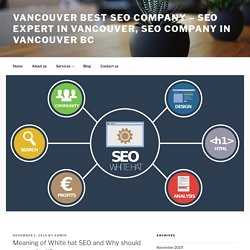 Meaning of White hat SEO and Why should you prefer it?