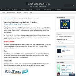 Meaningful Advertising: Referral Links Part 1 – Traffic Monsoon Help