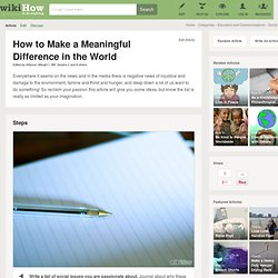 How to Make a Meaningful Difference in the World