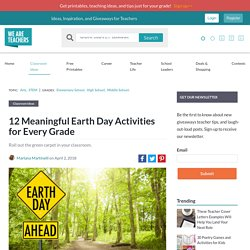 11 Meaningful Earth Day Activities for Every Grade Level
