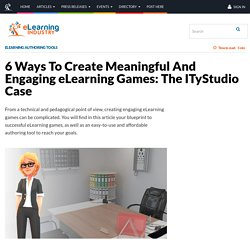 6 Ways To Create Meaningful And Engaging eLearning Games: The ITyStudio Case - eLearning Industry