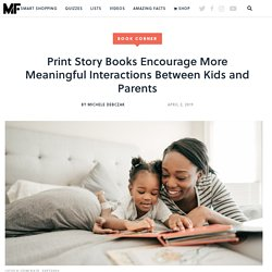 Print Story Books Encourage More Meaningful Interactions Between Kids and Parents
