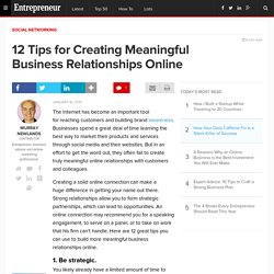 12 Tips for Creating Meaningful Business Relationships Online
