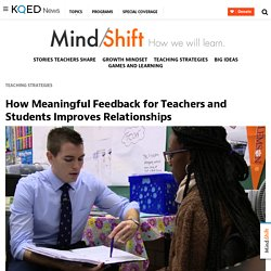 How Meaningful Feedback for Teachers and Students Improves Relationships