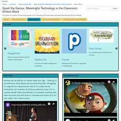 Writers Block - Spark the Genius: Meaningful Technology in the Classroom