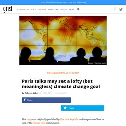 Paris talks may set a lofty (but meaningless) climate change goal