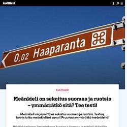 Meänkieli on sekoitus suomea ja ruotsia – testaa, ymmärrätkö!
