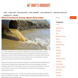What it means to dream about dirty water