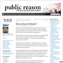 Public Reason · What is a Means of Production?