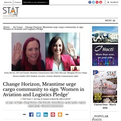 Change Horizon, Meantime urge cargo community to sign 'Women in Aviation and Logistics Pledge'