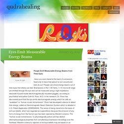 Eyes Emit Measurable Energy Beams « qudrahealing