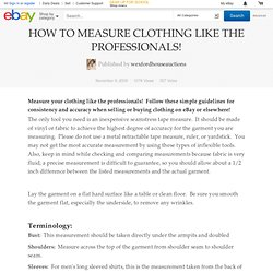 HOW TO MEASURE CLOTHING LIKE THE PROFESSIONALS!