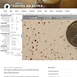 An App to Measure your Coffee Grind Size Distribution – Coffee Ad Astra