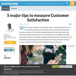 5 major tips to measure Customer Satisfaction