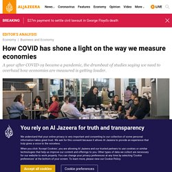 How COVID has shone a light on the way we measure economies