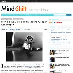 "How Do We Define and Measure ""Deeper Learning""?"