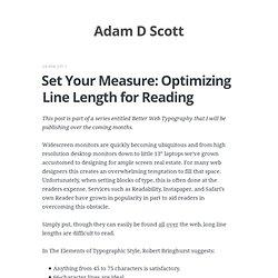Set Your Measure: Optimizing Line Length for Reading | Adam D. Scott