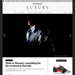Made to Measure: something for the weekend at Harrods