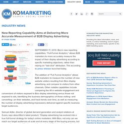 New Reporting Capability Aims at Delivering More Accurate Measurement of B2B Display Advertising