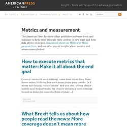 Metrics and measurement - American Press Institute