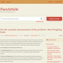 For the accurate measurement of the products- Best Weighing Scale - FaceArticle