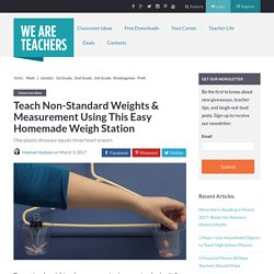 Teach Non-Standard Weights & Measurement Using This Easy Homemade Weigh Station - WeAreTeachers